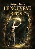 Telecharger Livres Le Nouveau Regne (PDF,EPUB,MOBI) gratuits en Francaise