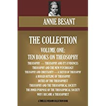 Annie Besant Collection Volume One: Ten Books on Theosophy (Timeless Wisdom Collection) (English Edition)