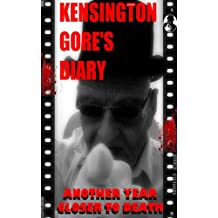 Kensington Gore's Diary: Another Year Closer To Death