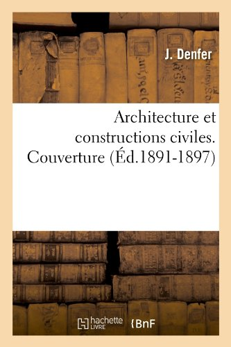 Architecture et constructions civiles. Couverture (Éd.1891-1897) par J. Denfer
