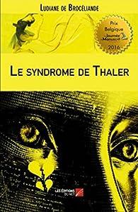 Le Syndrome de Thaler par Ludiane de Brocéliande