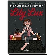 Die wunderbare Welt der Lily Lux