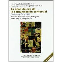 Historia de la publicidad y de las relaciones públicas en España: La edad de oro de la comunicación comercial. Desde 1960 hasta 2000 (incluye dvd)