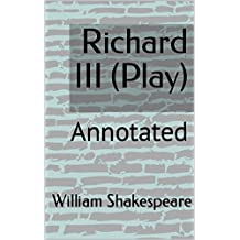 Richard III (Play): Annotated (English Edition)