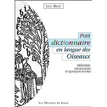 Petit dictionnaire en langue des Oiseaux - Prénoms, pathologies et quelques autres