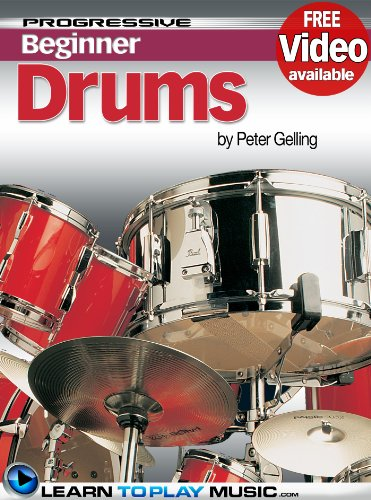 Drum Lessons for Beginners: Teach Yourself How to Play Drums (Free Video Available) (Progressive Beginner) (English Edition)