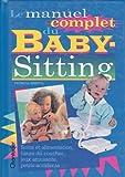Le manuel complet du baby-sitting