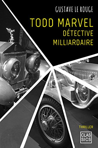 Todd Marvel, détective milliardaire par Gustave Le Rouge