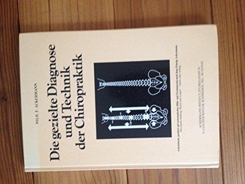 Die gezielte Diagnose und Technik der Chiropraktik