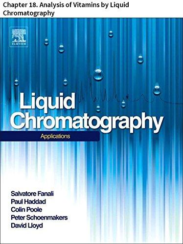 Liquid Chromatography: Chapter 18. Analysis of Vitamins by Liquid Chromatography (English Edition) -