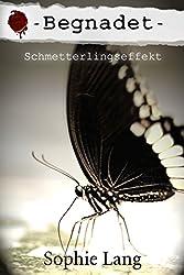 Begnadet - Schmetterlingseffekt - Buch 1