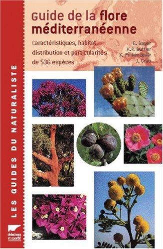Guide de la flore méditérranéenne par Xavier Finkenzeller, Karl-Peter Buttler, Jürke Grau, E Bayer
