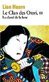 Le Clan des Otori (Tome 3) - La clarté de la lune - Format Kindle - 9782072472503 - 8,49 €