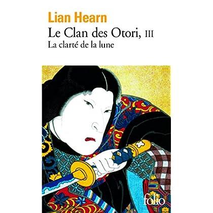 Le Clan des Otori (Tome 3) - La clarté de la lune