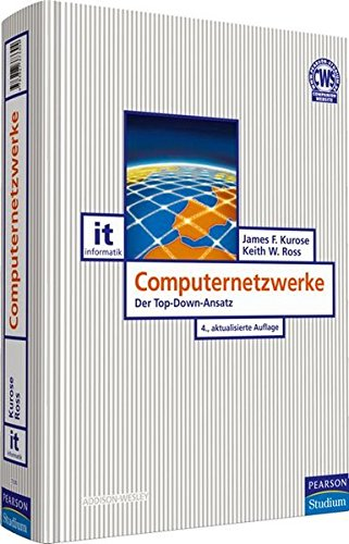 Computernetzwerke: Der Top-Down-Ansatz (Pearson Studium - IT)