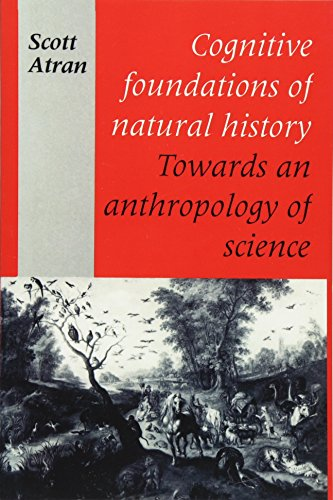 Cognitive Foundations of Natural History Paperback: Towards an Anthropology of Science (Msh)