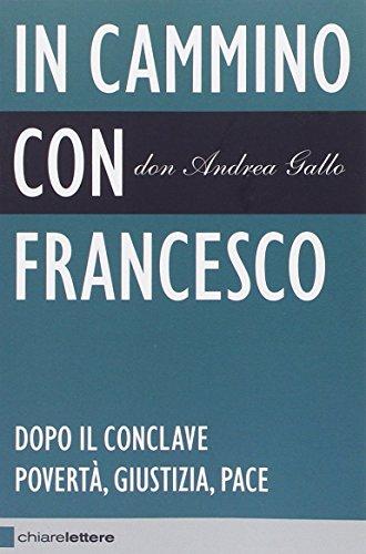 In cammino con Francesco. Dopo il conclave. Povert, giustizia, pace