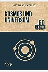 Kosmos und Universum in 60 Sekunden erklärt Gebundene Ausgabe
