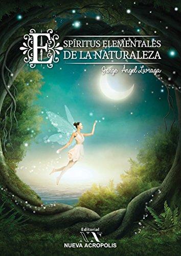 Los Espíritus Elementales de la Naturaleza por Jorge Ángel Livraga Rizzi