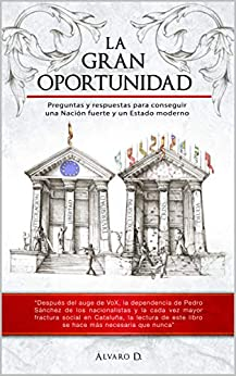 La Gran Oportunidad: Preguntas Y Respuestas Para Construir Una Nación Fuerte Y Un Estado Moderno por Álvaro D. epub