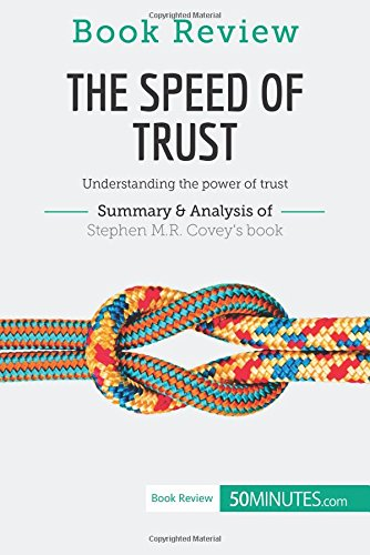 Book Review: The Speed of Trust by Stephen M.R. Covey: Understanding the power of trust