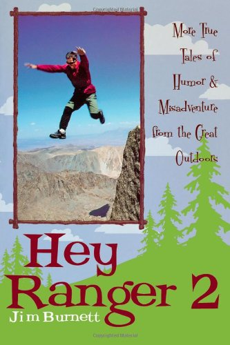 hey-ranger-2-more-true-tales-of-humor-and-misadventure-from-the-great-outdoors-more-true-tales-of-hu