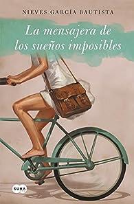 La mensajera de sueños imposibles par  Nieves García Bautista