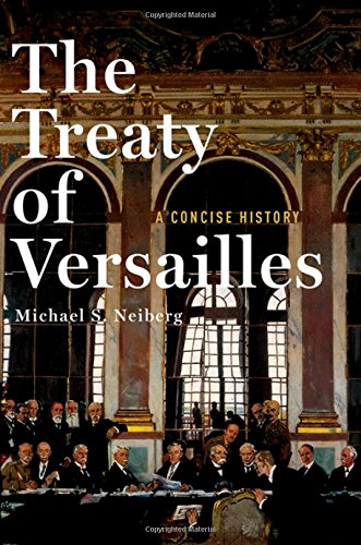 The Treaty of Versailles: A Concise History por Michael S. Neiberg