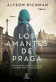 Los amantes de Praga par Alyson Richman