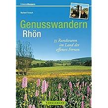 Genusswandern Rhön: 35 Rundtouren im Land der offenen Fernen (Erlebnis Wandern)