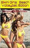 Bikini Girls : Beach Volleyball Edition: Enhanced With Video! (English Edition)