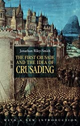 The First Crusade and the Idea of Crusading 2nd Edition