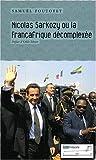 Nicolas Sarkozy ou la Françafrique décomplexée