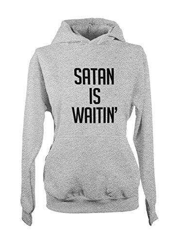 Satan Is Waitin' Amusant Sarcastic Femme Capuche Sweatshirt Gris