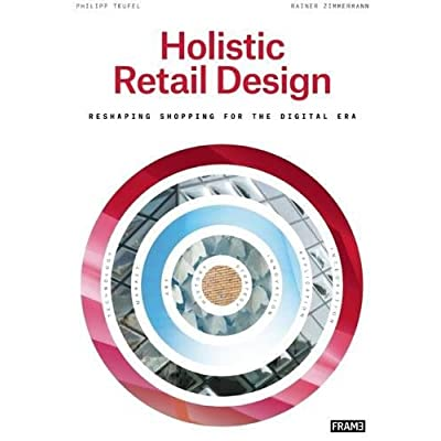 Holistic Retail Design : Reshaping Shopping for the Digital Era