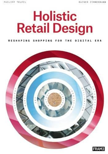 Holistic Retail Design : Reshaping Shopping for the Digital Era par Philipp Teufel