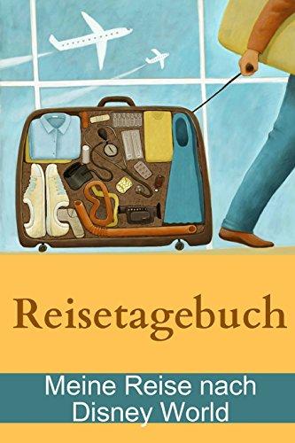 Buchcover: Reisetagebuch - Meine Reise nach Disney World