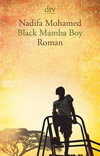 Buchseite und Rezensionen zu 'Black Mamba Boy: Roman' von Nadifa Mohamed