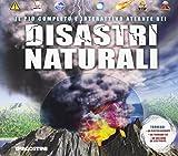 Il più completo e interattivo atlante dei disastri naturali. Ediz. illustrata. Con gadget