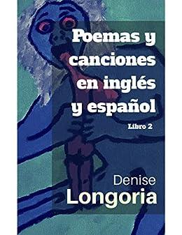 Poemas y canciones en inglés y español: Libro 2 eBook: Denise ...