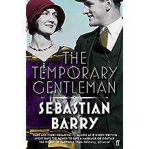 The Temporary Gentleman by Sebastian Barry (5-Feb-2015) Paperback
