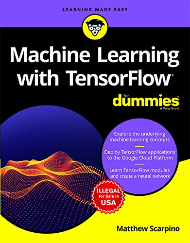 Machine learning with TensorFlow For Dummies