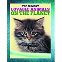 Top 20 Most Lovable Animals On The Planet: Children's Books and Bedtime Stories For Kids Ages 3-8 for Early Reading (Books For Kids Series) (English Edition)