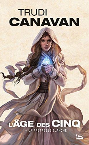 L'Âge des Cinq, T1 : La Prêtresse blanche par Trudi Canavan