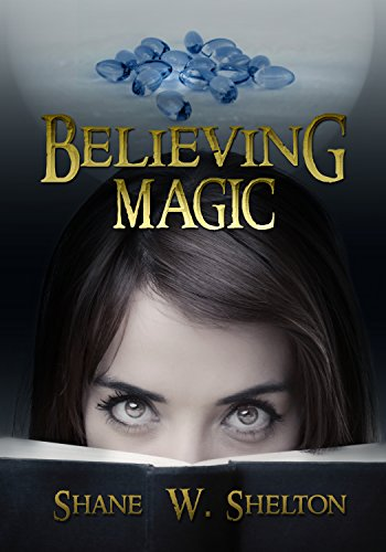 Believing Magic (Believing Magic Series) by Shane Shelton