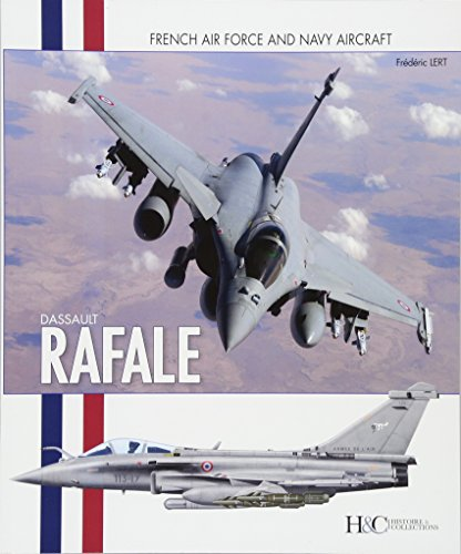 Le Rafale (French Air Force and Navy Aircraft, Band 16)