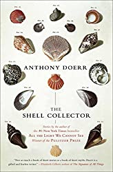 The Shell Collector: Stories by Anthony Doerr (2011-01-04)