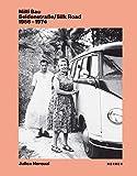 Milli Bau: Seidenstraße/Silk Road. 1956-1974 - Julica Norouzi