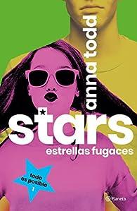 Stars. Estrellas fugaces par Anna Todd