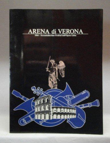 Arena di Verona. 1984 - Sessantaduesimo Festival dell'Opera Lirica